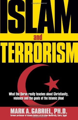 Islam and Terrorism What the Quran Really Teaches about Christianity, Violence and the Goals of the Islamic Jihad  2002 edition cover