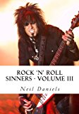 Rock 'N' Roll Sinners - Volume III Rock Scribes on the Rock Press, Rock Music and Rock Stars N/A 9781492242840 Front Cover