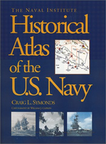 Naval Institute Historical Atlas of the U. S. Navy  N/A edition cover