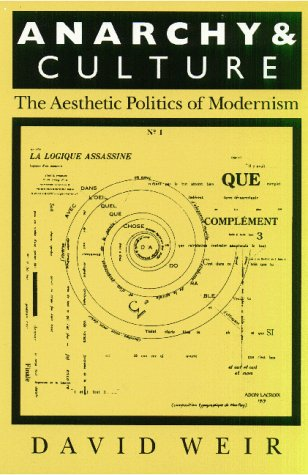 Anarchy and Culture The Aesthetic Politics of Modernism  1997 9781558490840 Front Cover