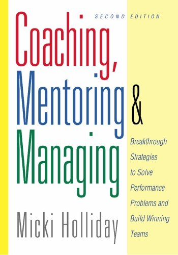 Coaching, Mentoring and Managing Breakthrough Strategies to Solve Performance Problems and Build Winning Teams 2nd 2001 (Revised) edition cover