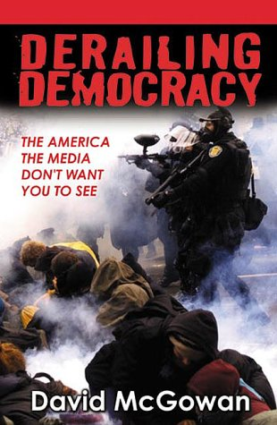 Derailing Democracy The America the Media Don't Want You to See N/A edition cover