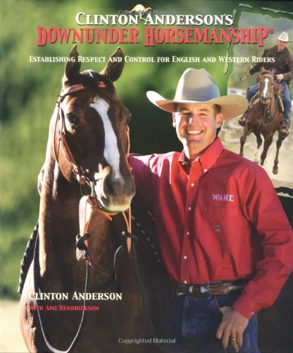 Downunder Horsemanship Establishing Respect and Control for English and Western Riders  2004 edition cover