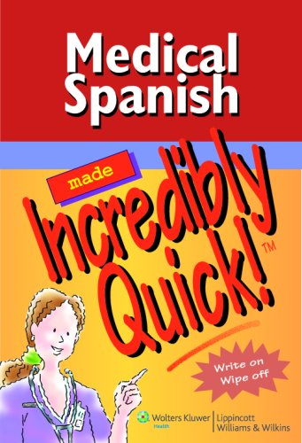 Medical Spanish Made Incredibly Quick!   2008 edition cover