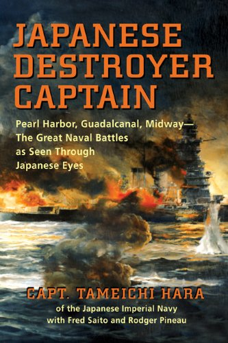 Japanese Destroyer Captain Pearl Harbor, Guadalcanal, Midway - The Great Naval Battles as Seen Through Japanese Eyes  2011 (Revised) edition cover