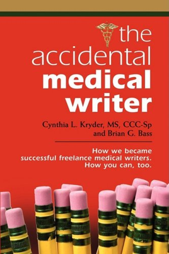 accidental medical Writer : How We Became Successful Freelance Medical Writers. How You Can, Too  2008 edition cover