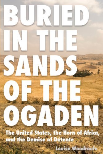 Buried in the Sands of the Ogaden: The United States, the Horn of Africa, and the Demise of Detente  2013 edition cover