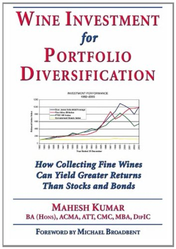 Wine Investment for Portfolio Diversification How Collecting Fine Wines Can Yield Greater Returns Than Stocks and Bonds  2005 edition cover