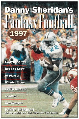 Danny Sheridan's Fantasy Football 1997 The Nation's Leading Handicapper Presents the Game for Football Fans Everywhere 8th 9780028616841 Front Cover