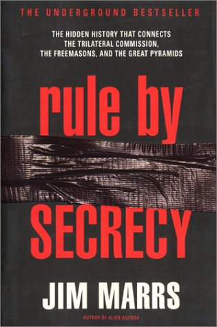 Rule by Secrecy The Hidden History That Connects the Trilateral Commission, the Freemasons, and the Great Pyramids  2000 edition cover