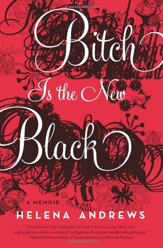 Bitch Is the New Black A Memoir N/A edition cover