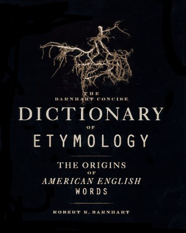 Barnhart Concise Dictionary of Etymology   1995 edition cover
