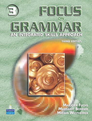 Focus on Grammar An Integrated Skills Approach 3rd 2006 9780131899841 Front Cover