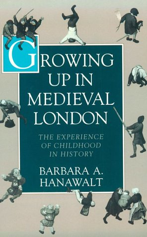 Growing up in Medieval London The Experience of Childhood in History  1993 (Reprint) edition cover