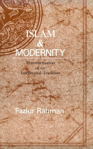 Islam and Modernity Transformation of an Intellectual Tradition  1984 (Reprint) 9780226702841 Front Cover