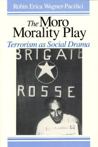 Moro Morality Play Terrorism as Social Drama  1986 9780226869841 Front Cover