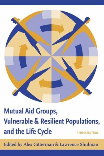 Mutual Aid Groups, Vulnerable and Resilient Populations, and the Life Cycle  3rd 2005 edition cover