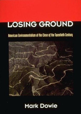 Losing Ground American Environmentalism at the Close of the Twentieth Century N/A edition cover