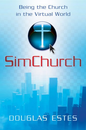 Simchurch Being the Church in the Virtual World  2009 9780310287841 Front Cover