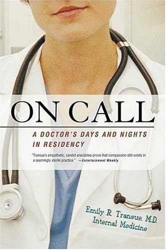 On Call A Doctor's Days and Nights in Residency N/A edition cover