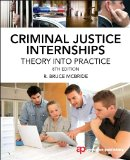 Criminal Justice Internships Theory into Practice 8th 2014 (Revised) edition cover