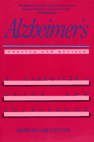 Alzheimer's A Caregivers Guide and Sourcebook 2nd 1992 (Revised) 9780471568841 Front Cover