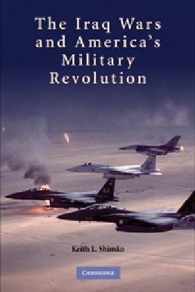 Iraq Wars and America's Military Revolution   2010 edition cover