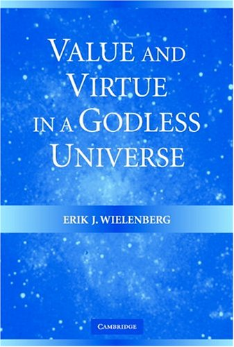 Value and Virtue in a Godless Universe   2005 edition cover