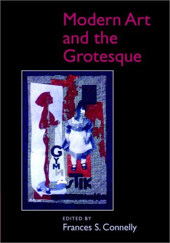 Modern Art and the Grotesque   2003 9780521818841 Front Cover