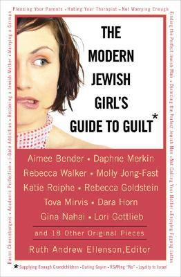Modern Jewish Girl's Guide to Guilt   2005 9780525948841 Front Cover