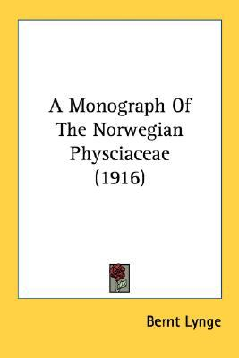 Monograph of the Norwegian Physciaceae N/A 9780548677841 Front Cover