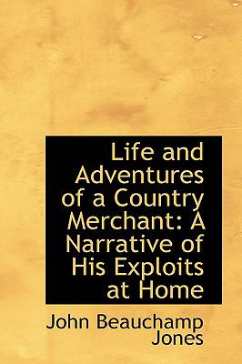 Life and Adventures of a Country Merchant : A Narrative of His Exploits at Home N/A edition cover