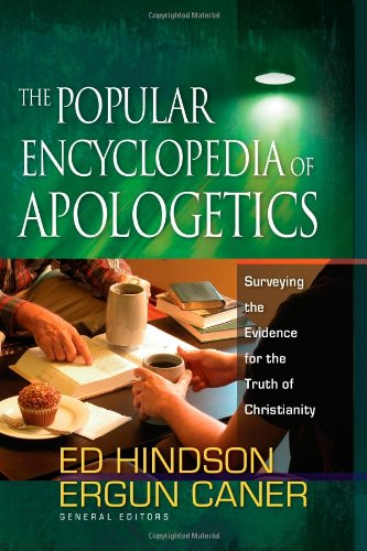 Popular Encyclopedia of Apologetics Surveying the Evidence for the Truth of Christianity  2008 edition cover