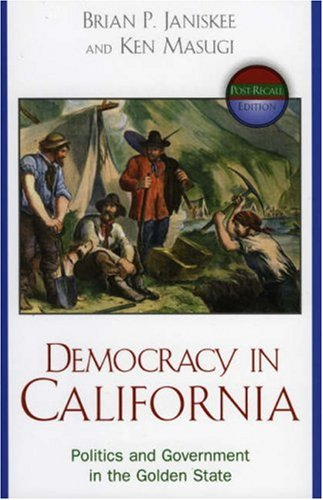 Democracy in California Government and Politics in the Golden State; Post-Recall Edition  2004 9780742534841 Front Cover