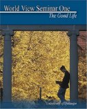 World View Seminar I : The Good Life Revised 9780757512841 Front Cover