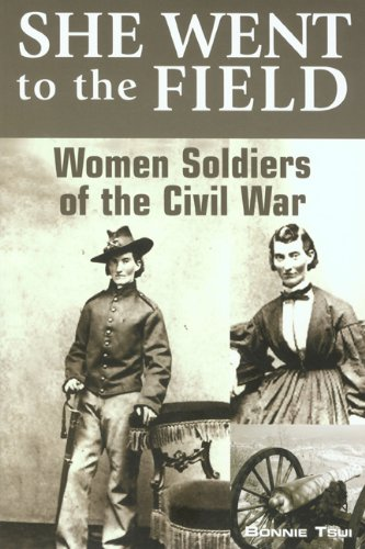 She Went to the Field Women Soldiers of the Civil War N/A edition cover
