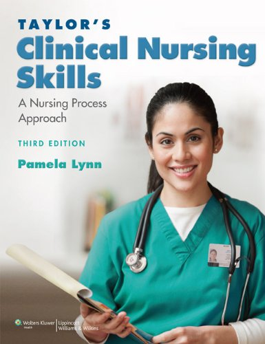 Taylor's Clinical Nursing Skills A Nursing Process Approach 3rd 2011 (Revised) edition cover