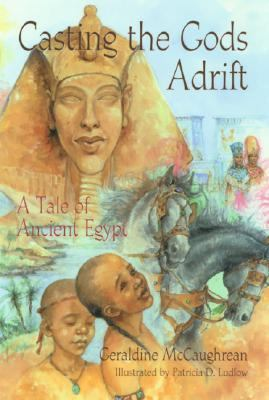 Casting the Gods Adrift A Tale of Ancient Egypt  2003 edition cover