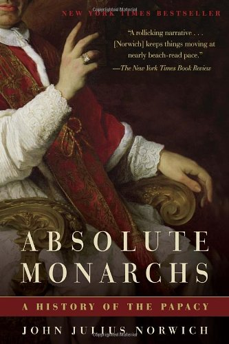 Absolute Monarchs A History of the Papacy N/A edition cover