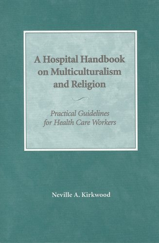 Hospital Handbook on Multiculturalism and Religion Practical Guidelines for Health Care Workers  2005 (Revised) edition cover