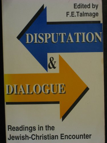 Disputation and Dialogue : Readings in the Jewish Christian Encounter  1975 edition cover