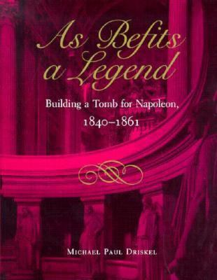 As Befits a Legend Building a Tomb for Napoleon, 1840-1861  1994 9780873384841 Front Cover