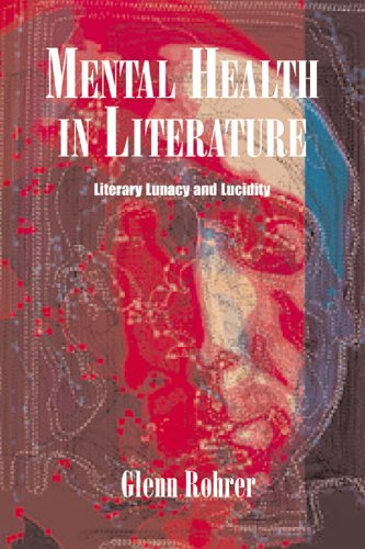 Mental Health in Literature Literary Lunacy and Lucidity  2004 edition cover