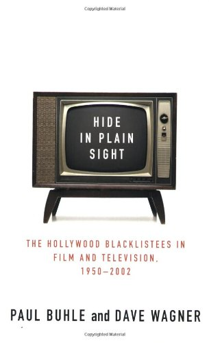 Hide in Plain Sight The Hollywood Blacklistees in Film and Television, 1950-2002  2004 (Revised) 9781403966841 Front Cover