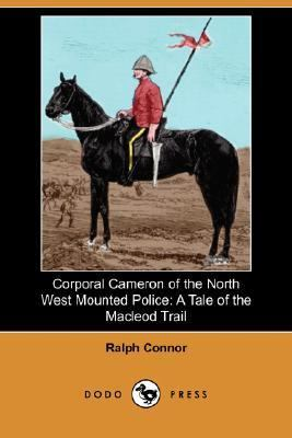 Corporal Cameron of the North West Mounted Police  N/A 9781406514841 Front Cover