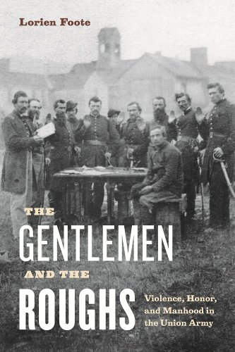 Gentlemen and the Roughs Violence, Honor, and Manhood in the Union Army N/A edition cover