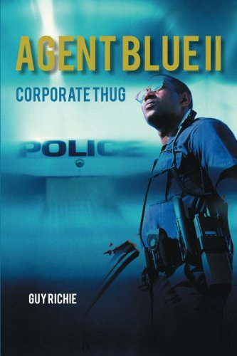 Agent Blue II Corporate Thug  2014 9781491888841 Front Cover