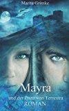 Mayra und der Prinz Von Terrestra  N/A 9781493727841 Front Cover