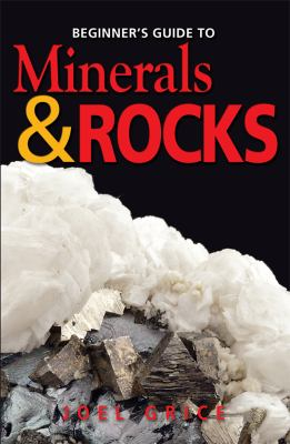 Beginner's Guide to Minerals and Rocks   2009 9781550415841 Front Cover
