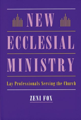 New Ecclesial Ministry : Lay Professionals Serving the Church 1st 9781556129841 Front Cover